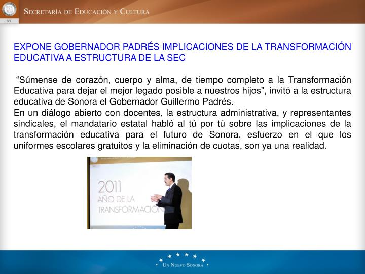 EXPONE GOBERNADOR PADRÉS IMPLICACIONES DE LA TRANSFORMACIÓN EDUCATIVA A ESTRUCTURA DE LA SEC