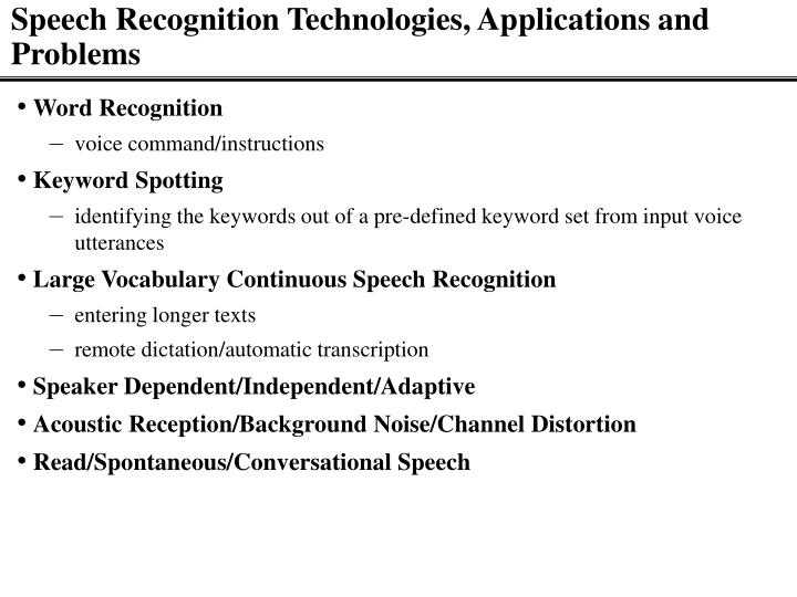 Speech Recognition Technologies, Applications and Problems