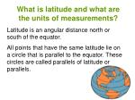 what is latitude and what are the units of measurements