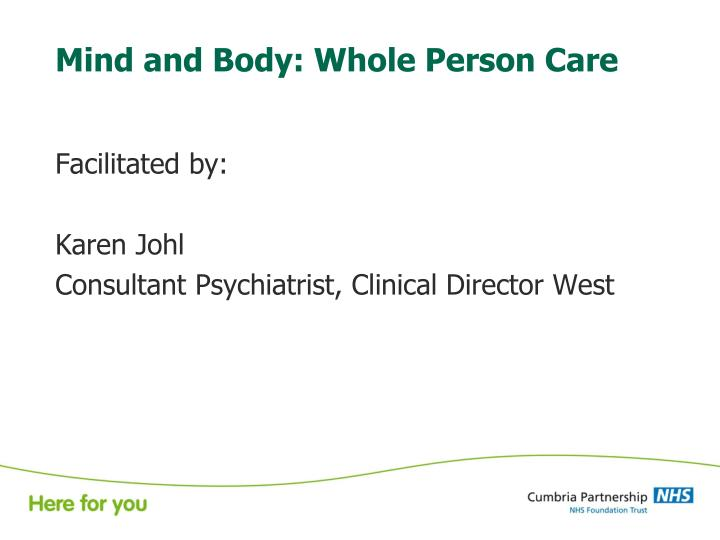 Mind and body whole person care