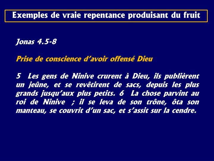 Exemples de vraie repentance produisant du fruit