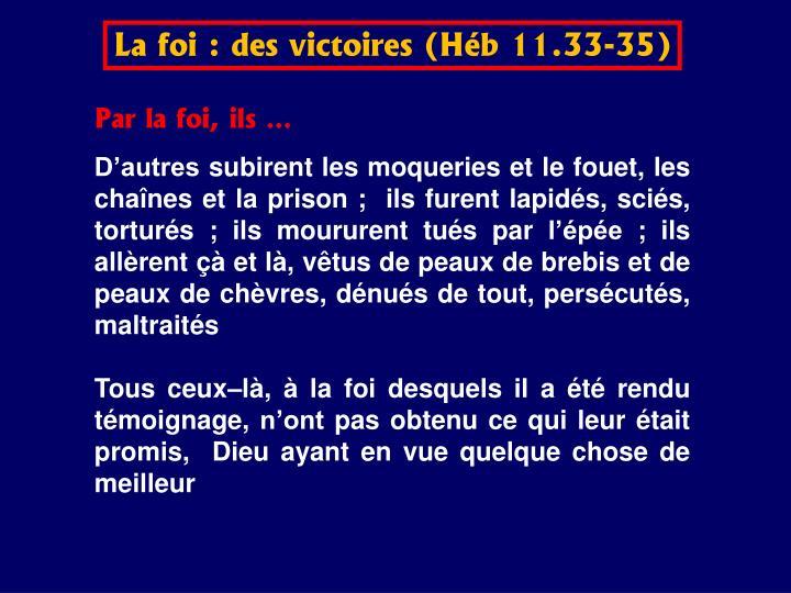 La foi : des victoires (Hb 11.33-35)