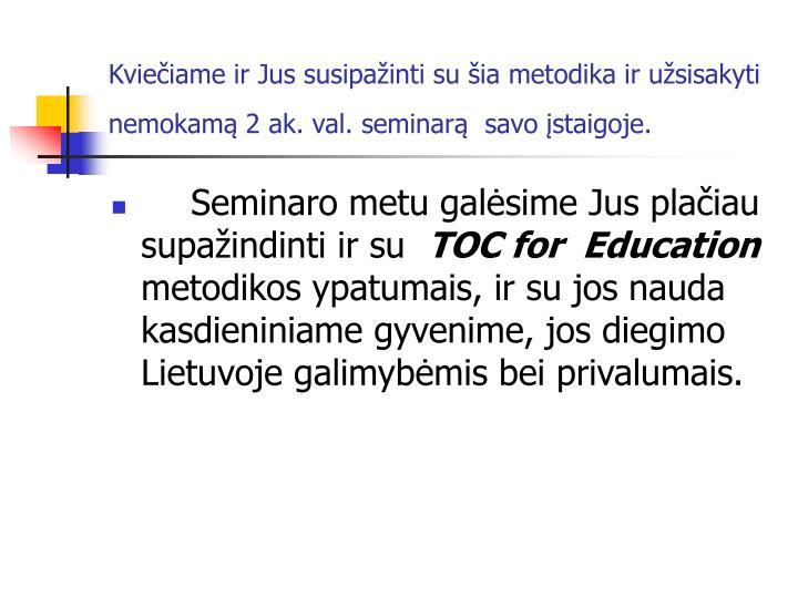 Kviečiame ir Jus susipažinti su šia metodika ir užsisakyti nemokamą 2 ak. val. seminarą  savo įstaigoje.