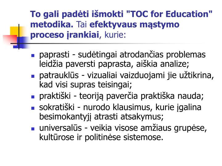 """To gali padėti išmokti """"TOC for Education"""" metodika."""