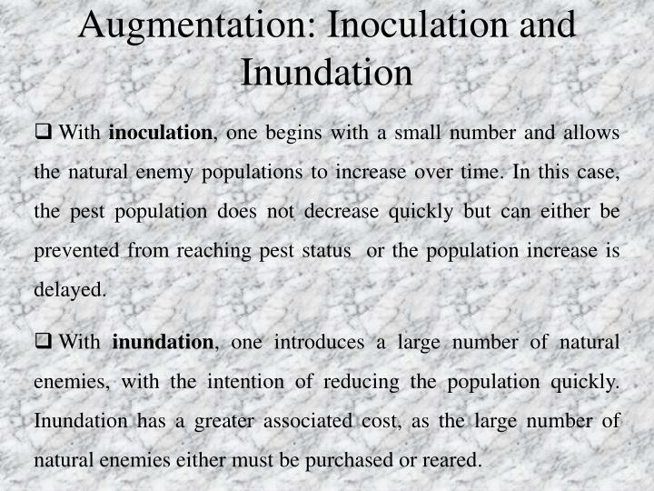 Augmentation: Inoculation and Inundation