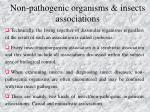 n on pathogenic organisms insects associations
