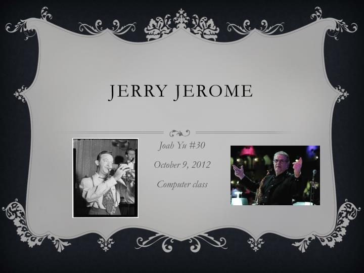 Jerry jerome