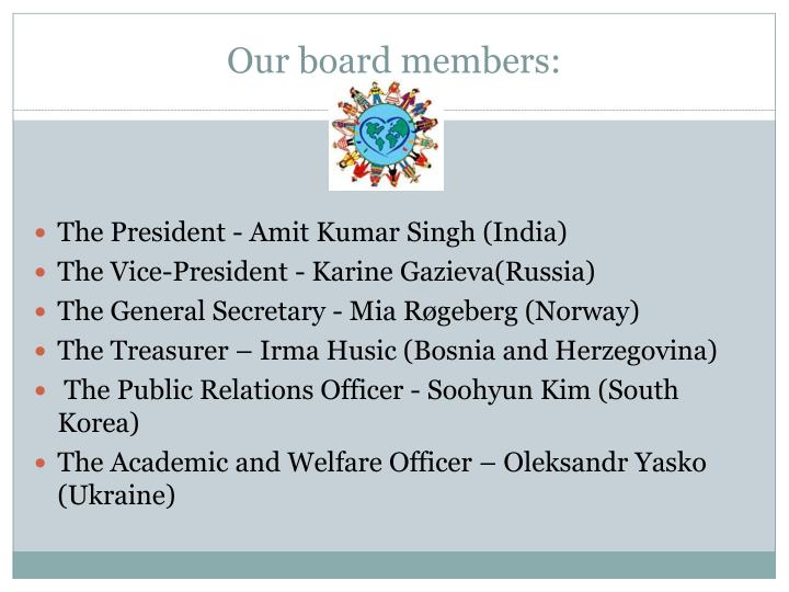 Our board members: