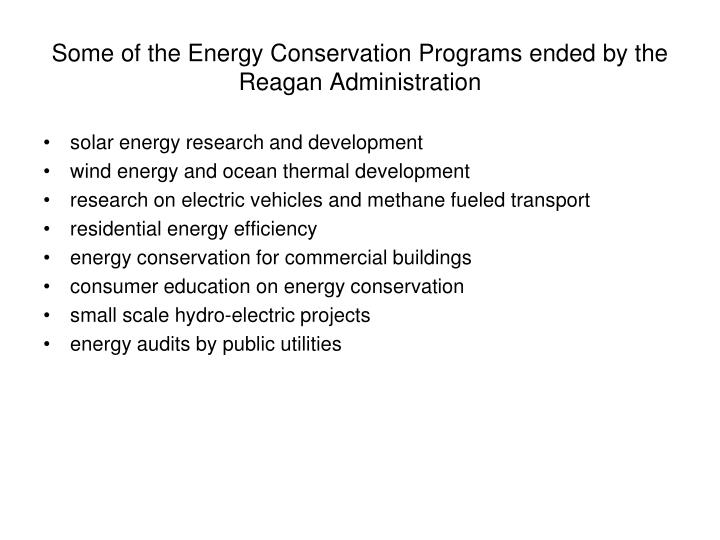 Some of the Energy Conservation Programs ended by the Reagan Administration