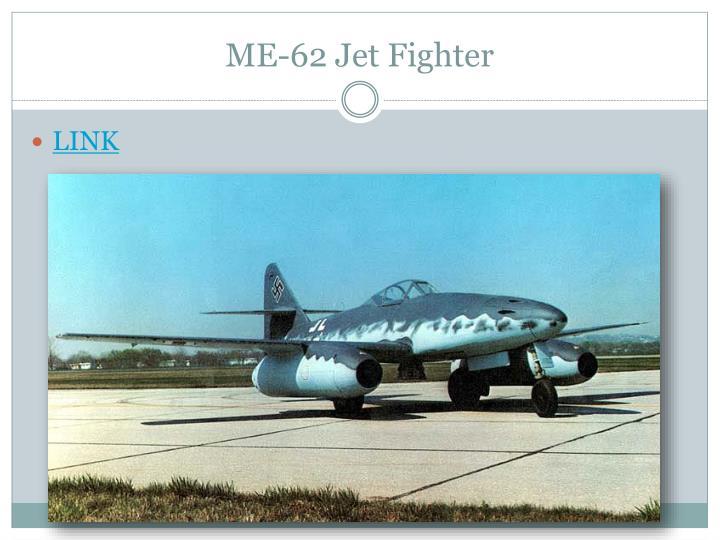 ME-62 Jet Fighter