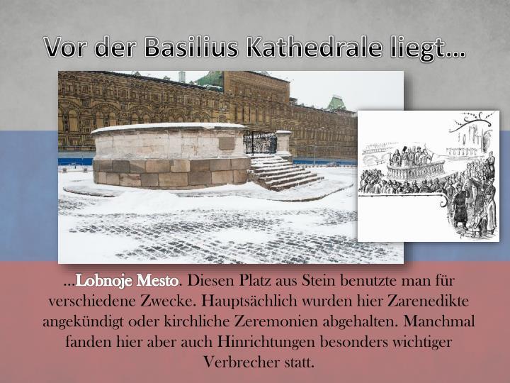 Vor der Basilius Kathedrale