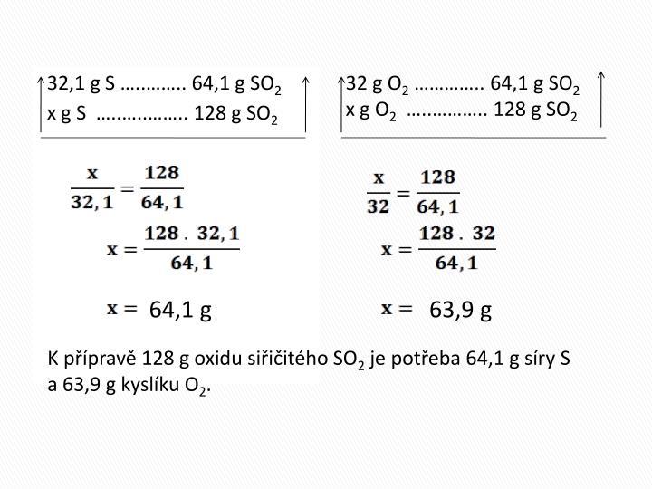 32,1 g S …..…….. 64,1 g SO