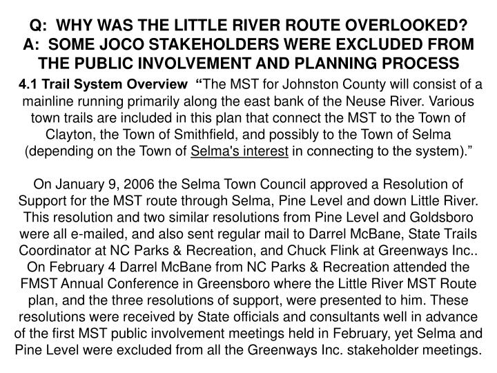 Q:  WHY WAS THE LITTLE RIVER ROUTE OVERLOOKED?