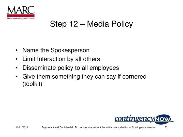 Step 12 – Media Policy