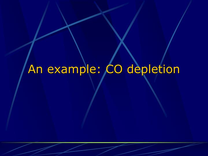 An example: CO depletion