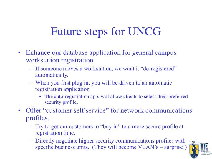 Future steps for UNCG