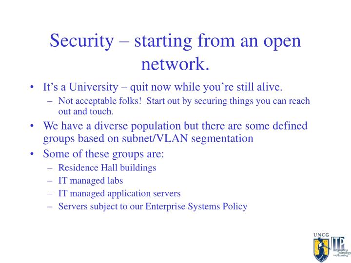 Security – starting from an open network.