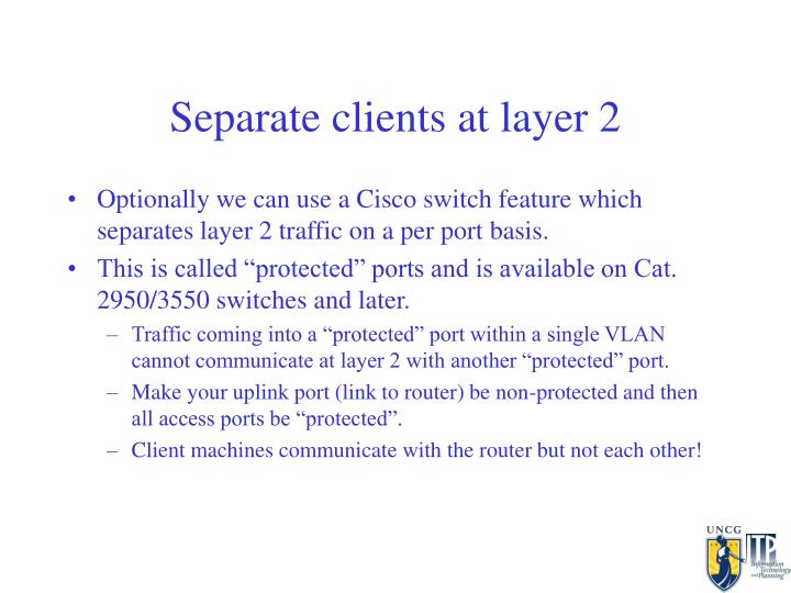 Separate clients at layer 2