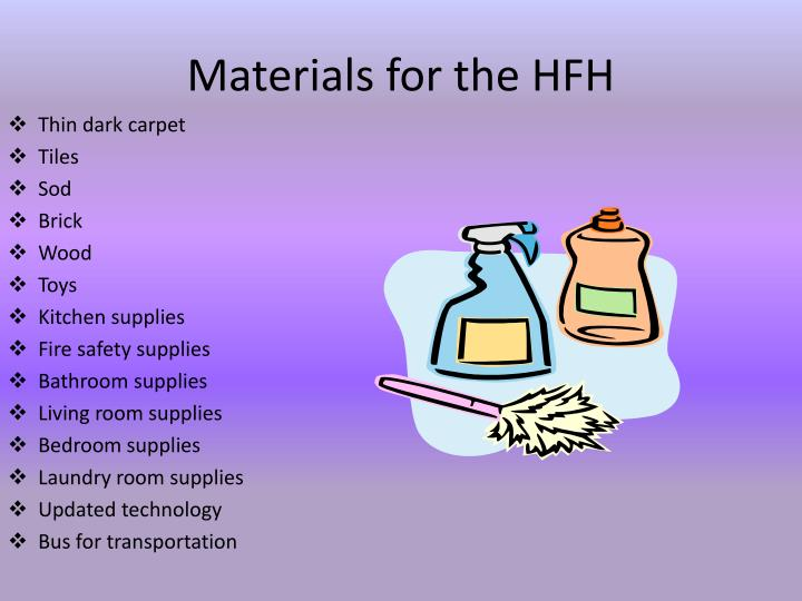 Materials for the HFH