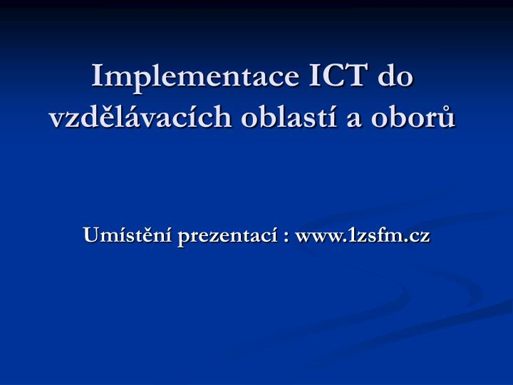 Implementace ict do vzd l vac ch oblast a obor