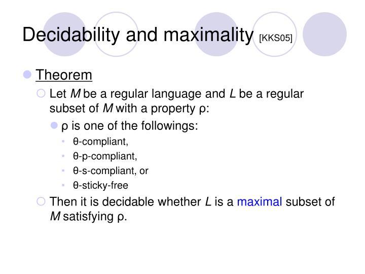 Decidability and maximality