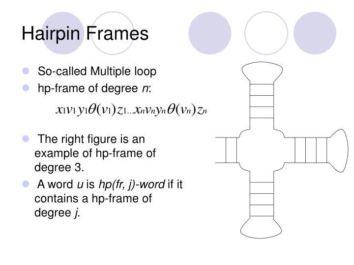 Hairpin Frames
