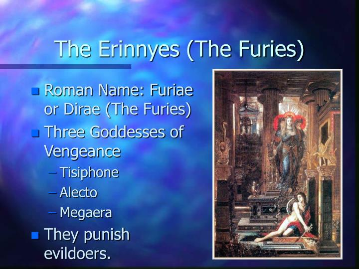 The Erinnyes (The Furies)