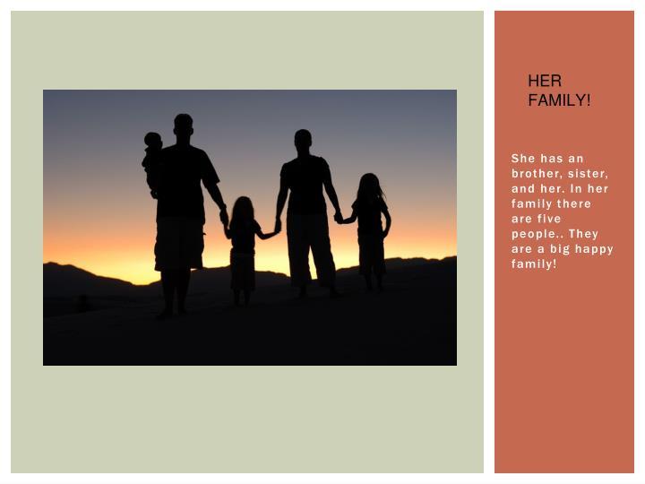 HER FAMILY!