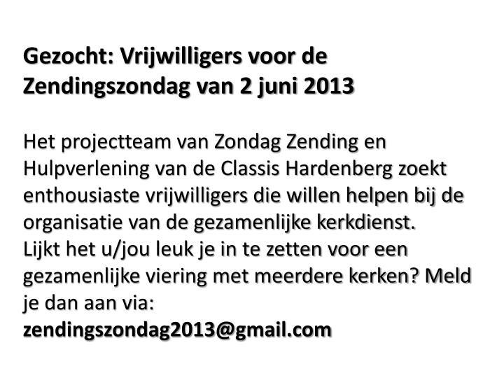 Gezocht: Vrijwilligers voor de Zendingszondag van 2 juni 2013