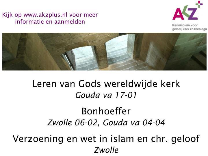 Kijk op www.akzplus.nl voor meer informatie en aanmelden