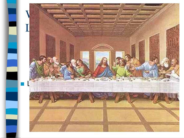 The Last Supper - by Leonardo Da Vinci