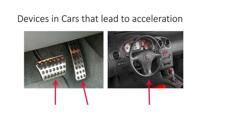 Devices in Cars that lead to acceleration