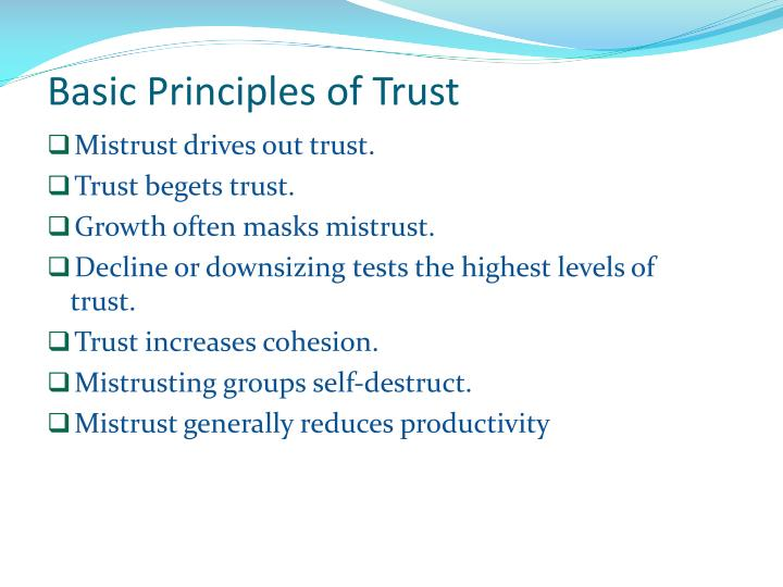 Mistrust drives out trust.