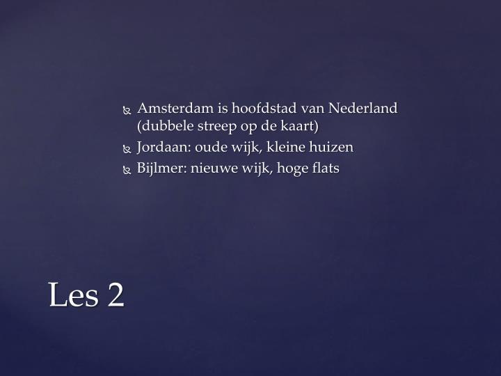 Amsterdam is hoofdstad van Nederland (dubbele streep op de kaart)