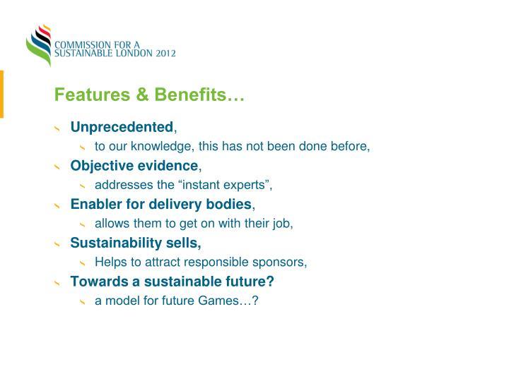 Features & Benefits…