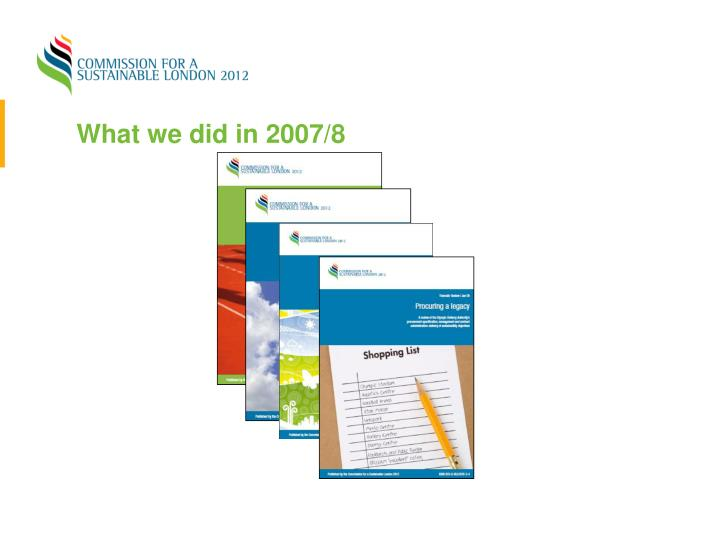 What we did in 2007/8
