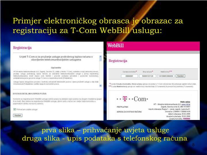 Primjer elektroničkog obrasca je obrazac za registraciju za T-Com WebBill uslugu: