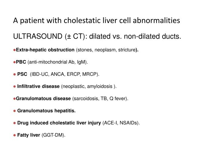 A patient with cholestatic liver cell abnormalities