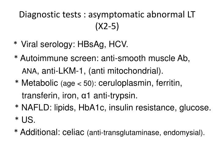 Diagnostic tests : asymptomatic abnormal LT (X2-5)