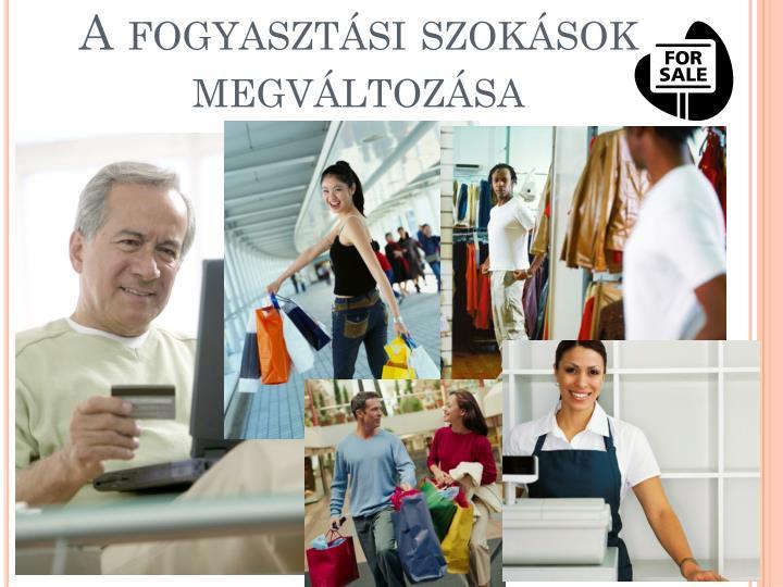 A fogyasztási szokások megváltozása