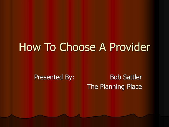 how to choose a provider
