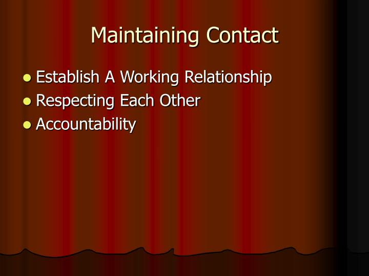 Maintaining Contact