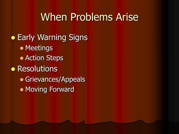 When Problems Arise