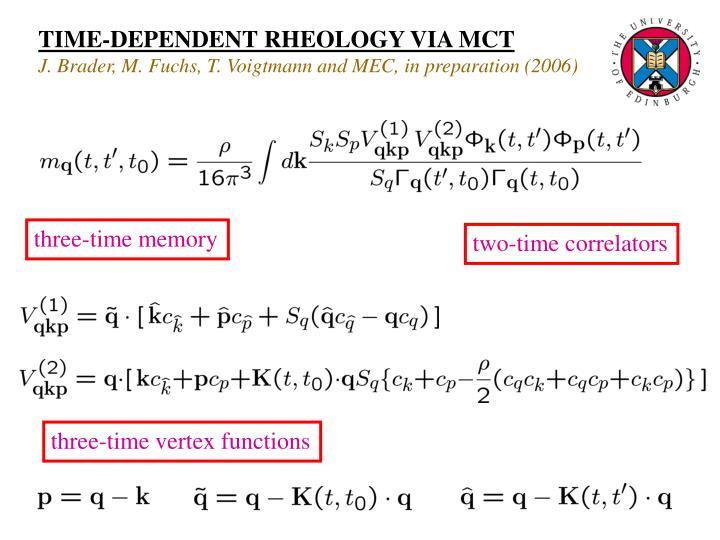 TIME-DEPENDENT RHEOLOGY VIA MCT
