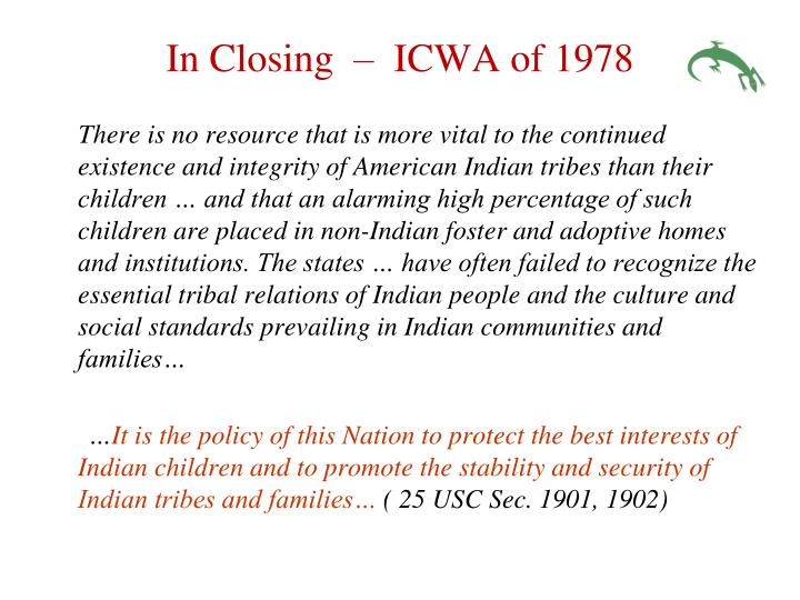 In Closing  –  ICWA of 1978