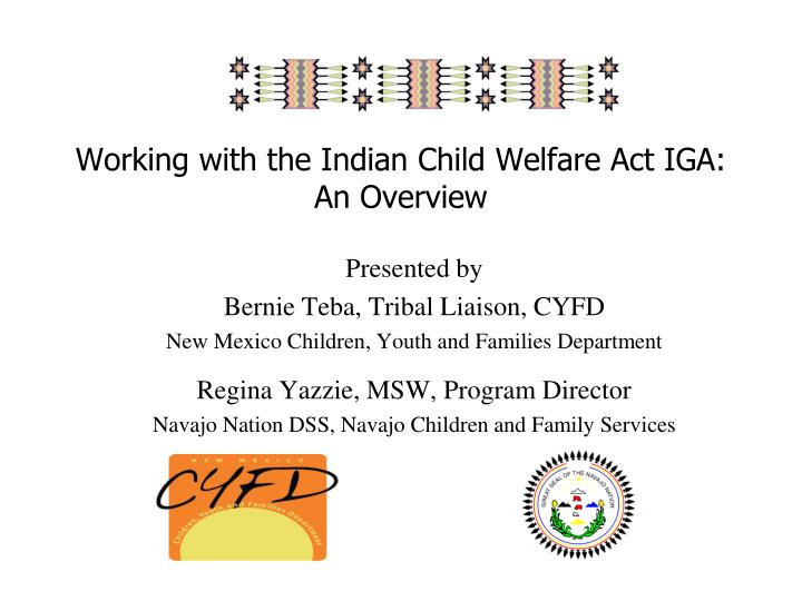 Working with the indian child welfare act iga an overview
