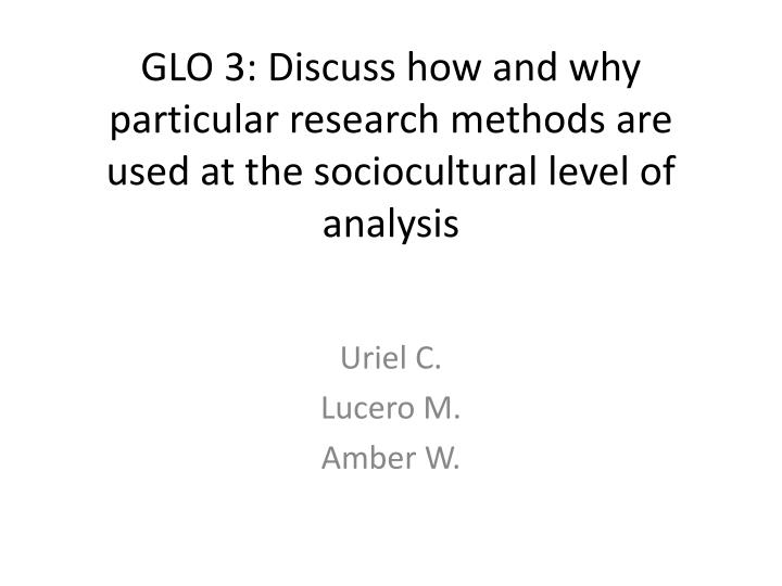 discuss how and why particular research