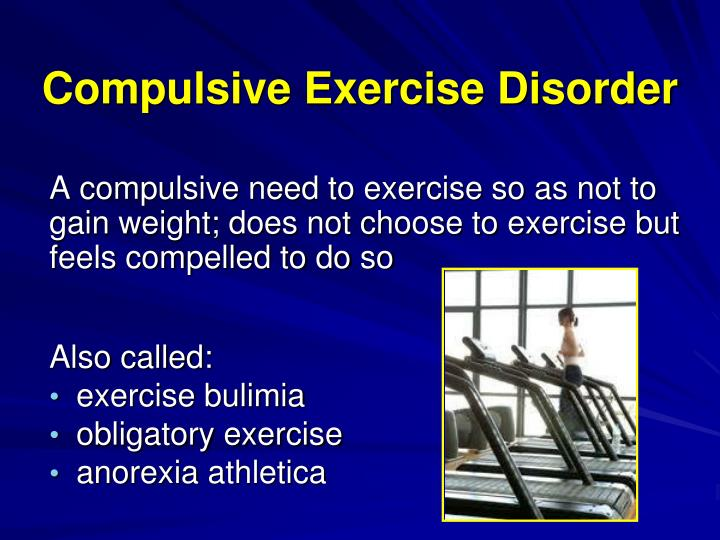 Compulsive Exercise Disorder