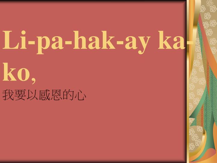 Li-pa-hak-ay ka-ko