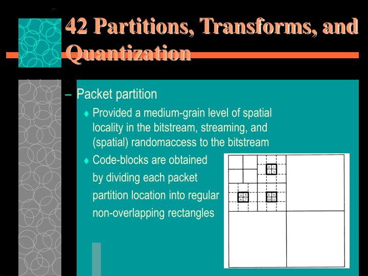 42 Partitions, Transforms, and Quantization